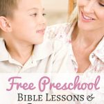 Free Preschool Bible Lessons And Curriculum – Bible Lessons For Toddlers Free Printable